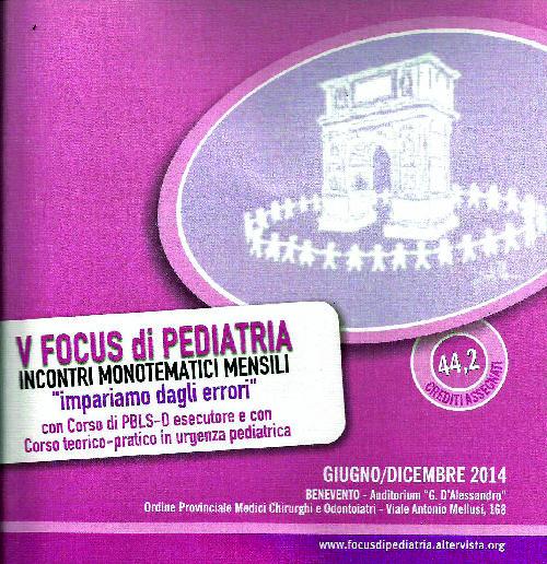 A Benevento il V Focus nazionale di Pediatria.Inizierà il 12 Giugno, presso la sede provinciale dell'Ordine dei Medici.