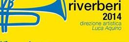 Secondo appuntamento  con Riverberi 2014, il jazz festival di Benevento questa sera a Pietrelcina