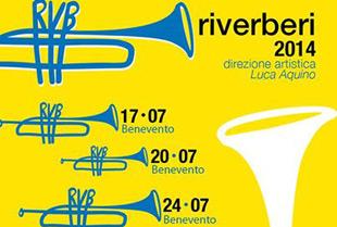 Riverberi 2014, il jazz festival di Benevento apre domani  la sua sessione di concerti in provincia