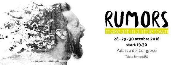 RUMORS – Make Art  in a Little Town.Da venerdì a domenica la manifestazione a Telese Terme