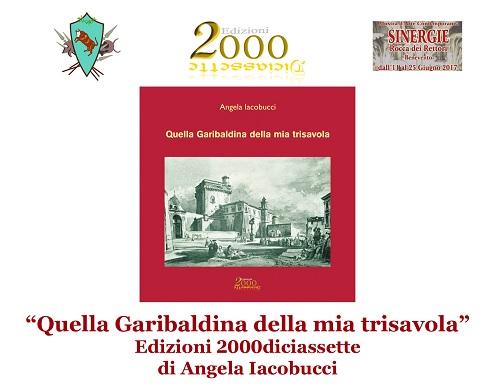 """Libro """"Quella Garibaldina della mia Trisavola"""" di Angela Iacobucci.La presentazione il 20 giugno Rocca dei Rettori"""