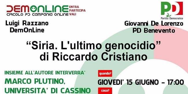"""""""Siria. L'ultimo genocidio"""" di Riccardo Cristiano.La presentazione del libro giovedì 15 Giugno."""