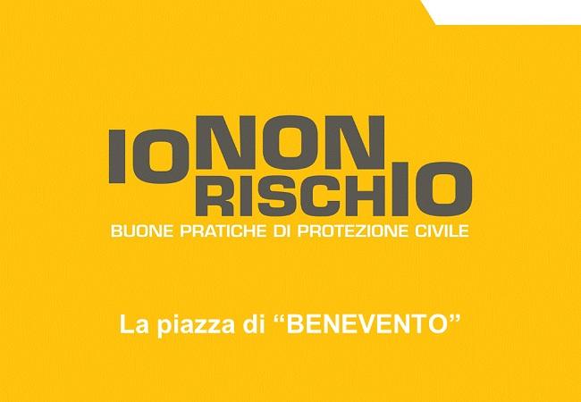 """""""Io non rischio"""": campagna nazionale per le buone pratiche di protezione civile il 14 in Piazza Roma a Benevento"""