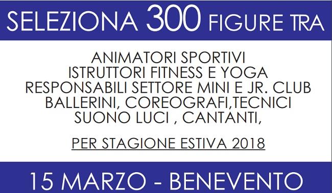 Centro per l'Impiego di Benevento cerca 300 animatori per villaggi turistici.