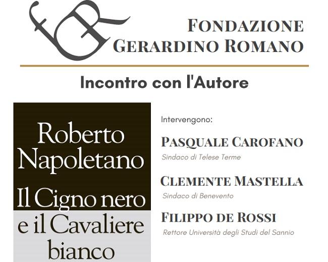 """Evento annuale della Fondazione Gerardino Romano: mercoledì  Conversazione con Roberto Napoletano """"Il cigno nero e il Cavaliere bianco""""."""