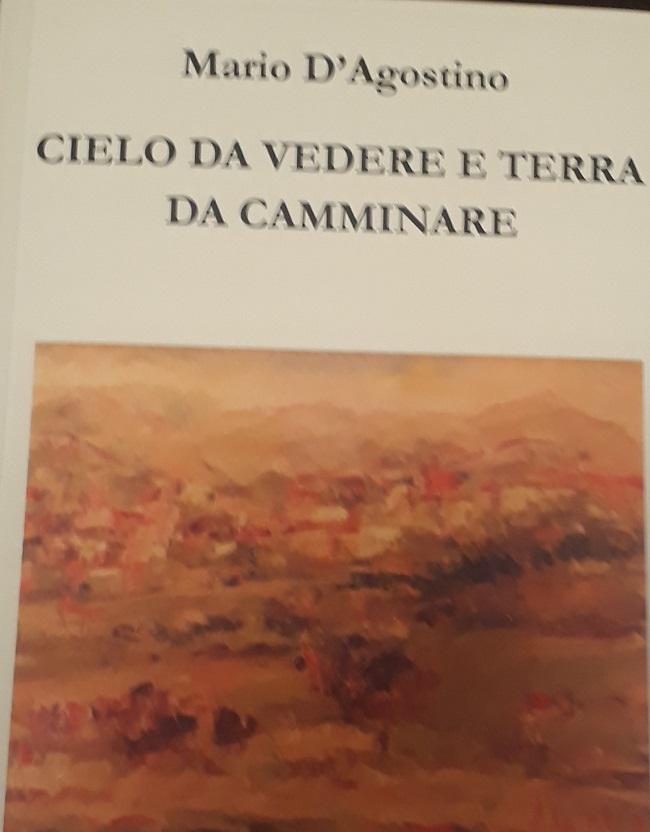 """Pesco Sannita.""""Cielo da vedere e terra da camminare"""": questa sera la presentazione del libro di Mario D'Agostino"""