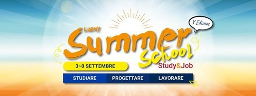 Dal 3 all' 8 Settembre 2018 LUCKY SUMMER SCHOOL STUDY & JOB
