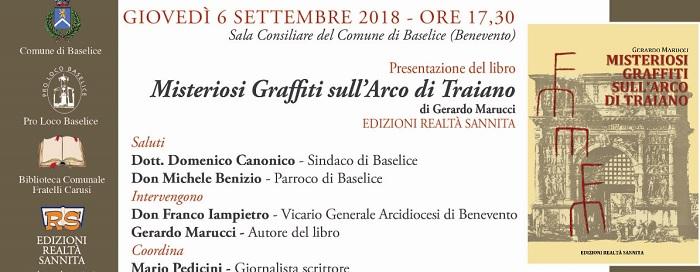 """""""Misteriosi Graffiti sull'Arco di Traiano"""" di Gerardo Marucci.Sarà presentato il 6 Settembre a Baselice."""