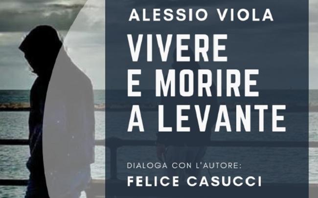 """Fondazione Gerardino Romano: """"Vivere e morire a levante"""". Conversazione con Alessio Viola"""