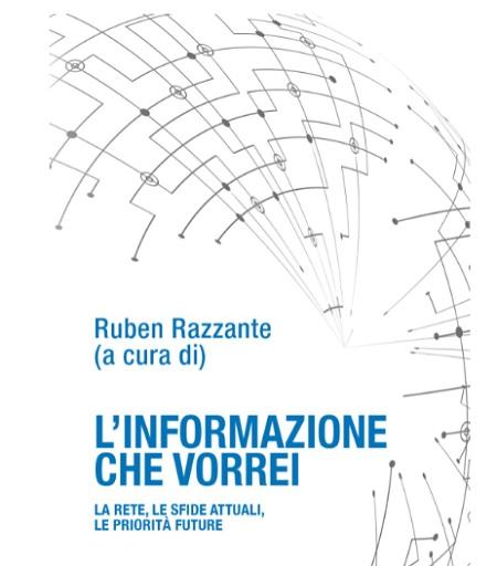 """""""L'Informazione che Vorrei"""": Il Saggio di Ruben Razzante."""