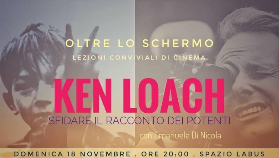 Oltre Lo Schermo, lezioni conviviali di cinema al Kinetta / Spazio Labus: Ken Loach a cura di Emanuele Di Nicola