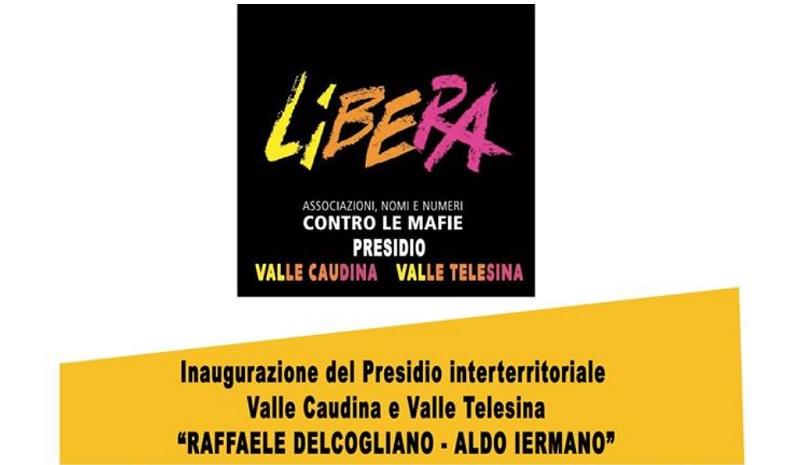 Nasce ufficialmente il Presidio di Libera Valle Caudina e Valle Telesina.Sarà dedicato alla memoria di Delcogliano e Iermano.