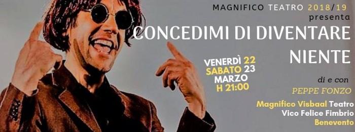 """Il Magnifico Visbaal Teatro presenta:""""Concedimi di diventare niente"""" di e con Peppe Fonzo."""