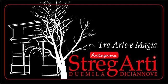 """Stregarti 2019 """"Tra Arte, Cultura e Magia"""" a Benevento dal 27 Maggio al 16 Giugno 2019."""