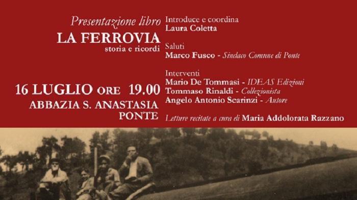 La ferrovia – storia e ricordi Si presenta domani presso l'Abbazia di Ponte.