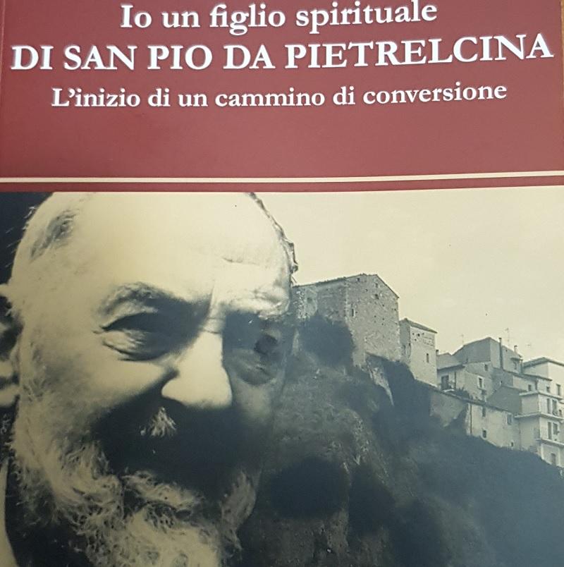 """Pago Veiano: sarà presentato il 4 Agosto il libro di De Girolamo: """"Io un figlio spirituale di San Pio da Pietrelcina"""""""