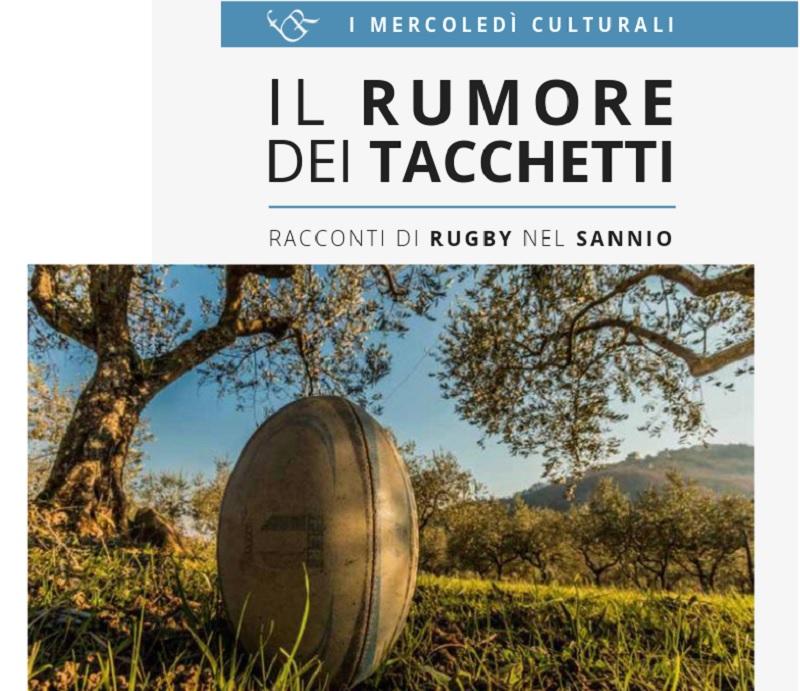 """""""Il rumore dei tacchetti"""" Racconti di rugby nel Sannio.Conversazione con Carmine Collina e Massimo Santucci"""