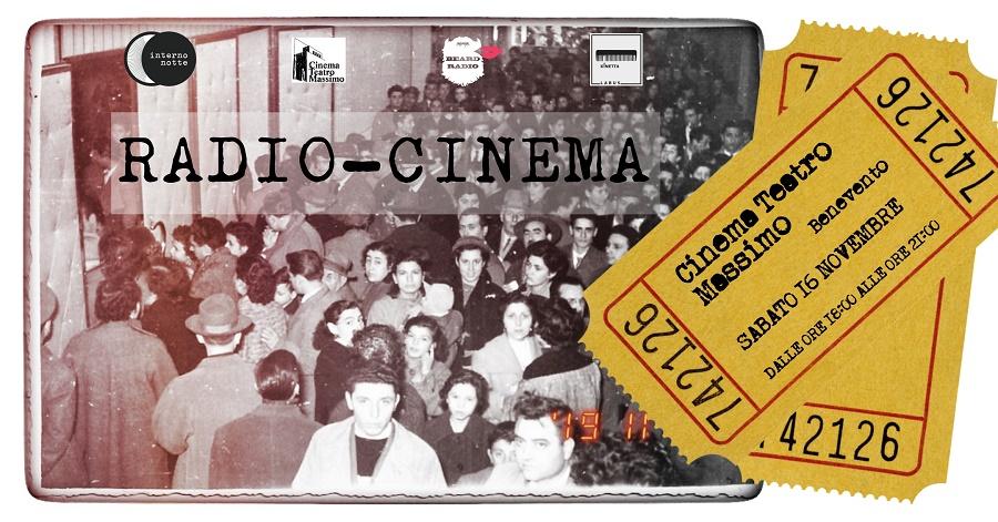 """""""Radio-Cinema: ritorno al futuro"""", sabato 16 Novembre al Cinema Teatro Massimo di Benevento"""