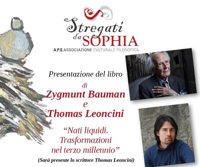 """L'Associazione culturale filosofica """"Stregati da Sophia"""" il 9 Dicembre presenterà l'ultimo libro scritto da Zygumunt Bauman"""