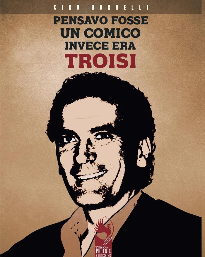 """Presentazione a Benevento del libro: """"Pensavo fosse un comico, invece era Troisi"""""""