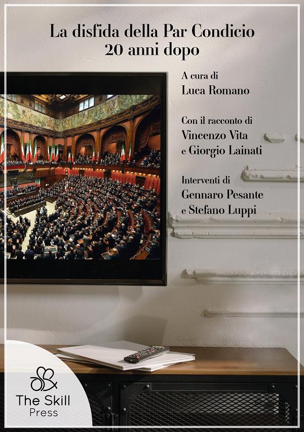 """""""La disfida della Par Condicio 20 anni dopo"""" (Ed. The Skill Press), presentato il volume curato dal giornalista beneventano Luca Romano"""