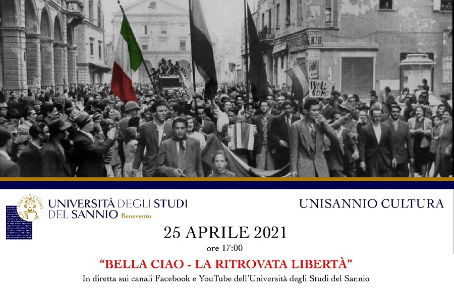 Per UniSannio Cultura in diretta sul canale YouTube dell'Università degli Studi del Sannio: Bella Ciao. La ritrovata libertà – 25 aprile 2021