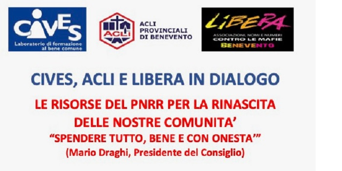 Incontro di Cives, Acli e Libera sulle risorse del PNRR per la rinascita delle nostre comunità
