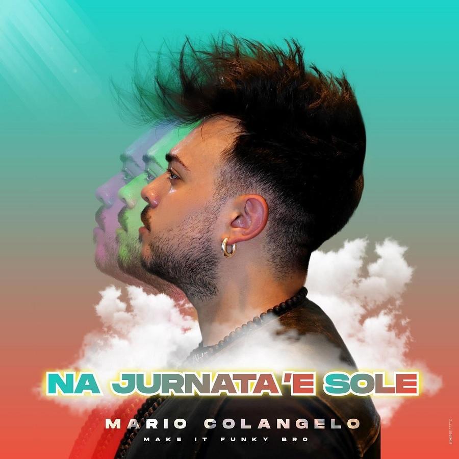 Il nuovo brano di Mario Colangelo,'Na Jurnata 'e Sole in uscita domani, è una ventata di ottimismo