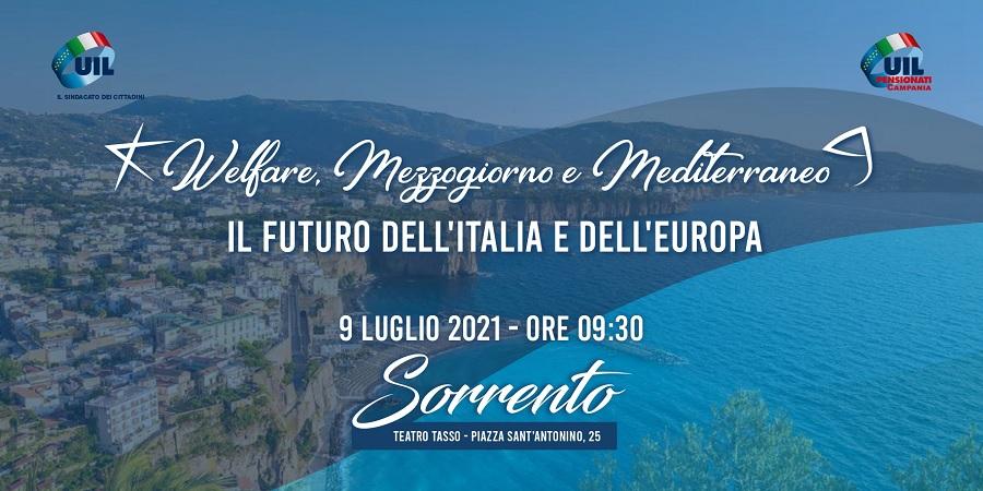 Welfare, Mezzogiorno e Mediterraneo, al via a Sorrento il grande convegno della UIL Pensionati