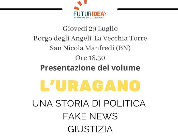 """Roberto De Luca presenta il libro """"L'Uragano. Una storia di politica, fake news, giustizia"""""""