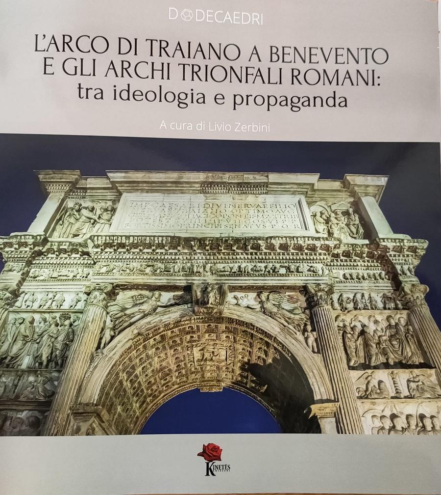 """Domani l'evento """"l'Arco di Traiano a Benevento e Gli Archi Trionfali"""" organizzato da Unifortunato nell'ambito di Città Spettacolo"""